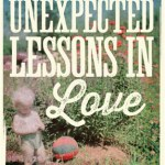 QUICK REVIEW: Unexpected Lessons in Love