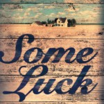 REVIEW: Some Luck